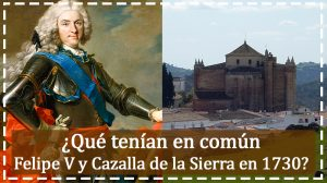Cazalla de la Sierra Felipe V